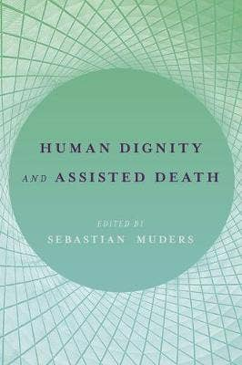 Human Dignity and Assisted Death