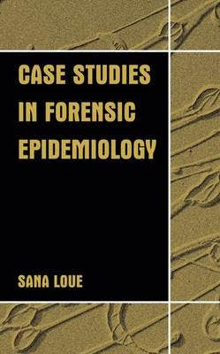 Case Studies in Forensic Epidemiology