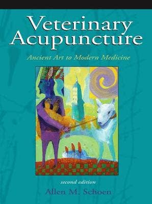 Veterinary Acupuncture: Ancient Art to Modern Medicine, 2nd revised edition