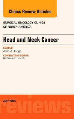 Head and Neck Cancer, An Issue of Surgical Oncology Clinics of North America