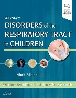 Kendig and Chernick's Disorders of the Respiratory Tract in Children, 9th revised edition