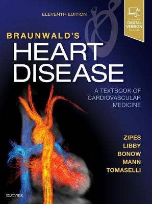 Braunwald's Heart Disease: A Textbook of Cardiovascular Medicine, Single Volume, 11th revised editon