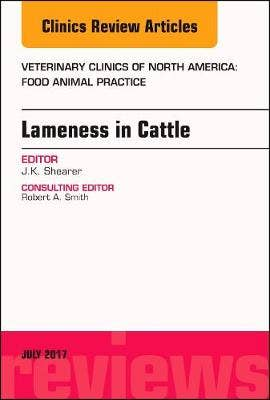 Lameness in Cattle, an Issue of Veterinary Clinics of North America: Food Animal Practice
