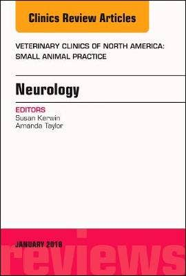 Neurology, An Issue of Veterinary Clinics of North America: Small Animal Practice