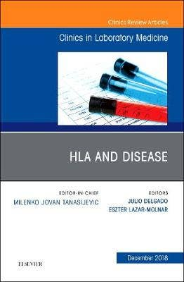 HLA and Disease, An Issue of the Clinics in Laboratory Medicine