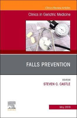 Falls Prevention, An Issue of Clinics in Geriatric Medicine