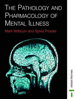 PATHOLOGY & PHARMACOLOGY MENTAL ILLNESS