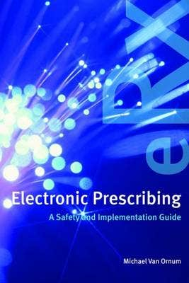 Electronic Prescribing: A Safety and Implementation Guide