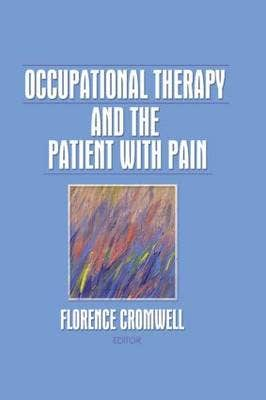 Occupational Therapy and the Patient With Pain