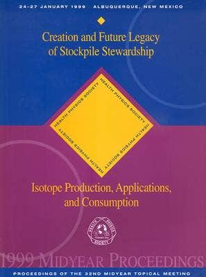 Creation and Future Legacy of Stockpile Stewardship