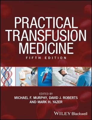 Practical Transfusion Medicine, 5th revised edition
