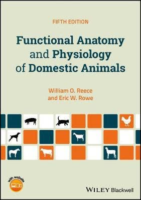Functional Anatomy and Physiology of Domestic Animals, 5th revised edition
