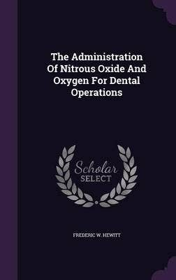 Administration of Nitrous Oxide and Oxygen for Dental Operations