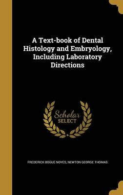 Text-Book of Dental Histology and Embryology, Including Laboratory Directions
