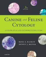 Canine and Feline Cytology: A Color Atlas and Interpretation Guide, 3rd revised edition