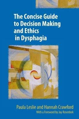 Concise Guide to Decision Making and Ethics in Dysphagia