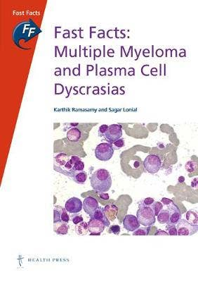 Fast Facts: Multiple Myeloma and Plasma Cell Dyscrasias