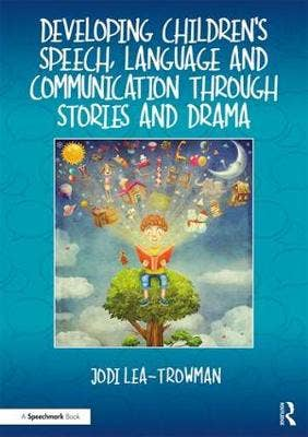 Developing Children's Speech and Language Through Drama