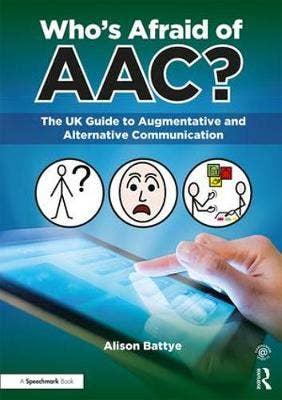 Who's Afraid of AAC? The UK Guide to Augmentative and Alternative Communication