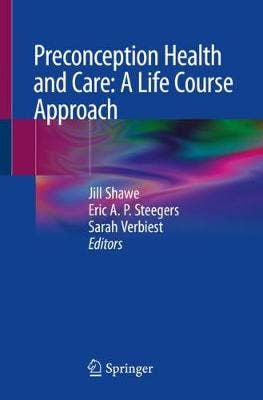 Preconception Health and Care: A Life Course Approach
