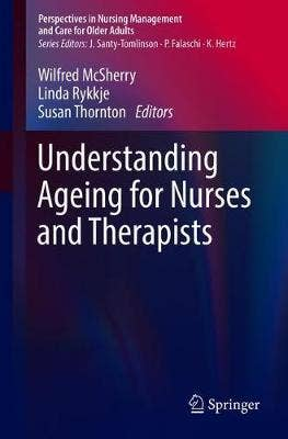 Understanding Ageing for Nurses and Therapists