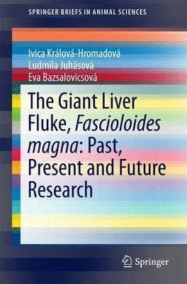 Giant Liver Fluke, Fascioloides magna: Past, Present and Future Research