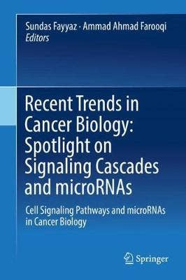 Recent Trends in Cancer Biology: Spotlight on Signaling Cascades and microRNAs