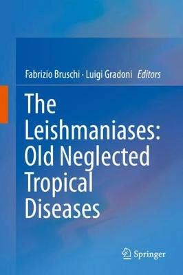 Leishmaniases: Old Neglected Tropical Diseases
