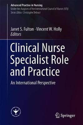 Clinical Nurse Specialist Role and Practice