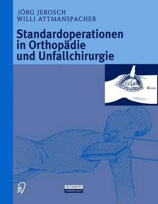 Standardoperationen in Orthopadie Und Unfallchirurgie