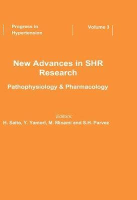New Advances in SHR Research - Pathophysiology & Pharmacology