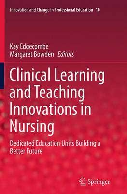 Clinical Learning and Teaching Innovations in Nursing